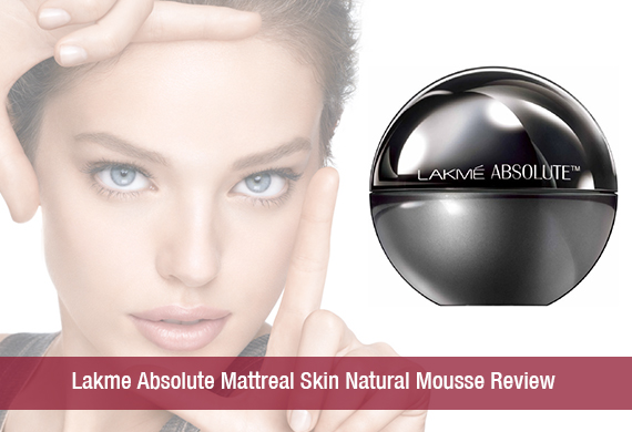 Lakme Absolute Mattreal Skin Natural Mousse Review