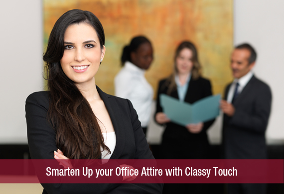 Smarten Up your Office Attire with Classy Touch