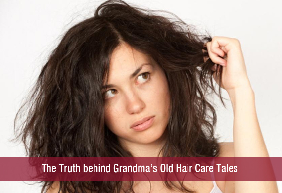 The Truth behind Grandma's Old Hair Care Tales