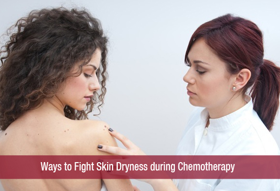 Ways to Fight Skin Dryness during Chemotherapy