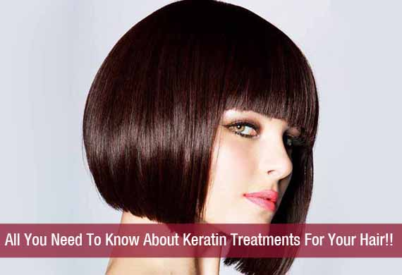 All You Need To Know About Keratin Treatments For Your Hair!!