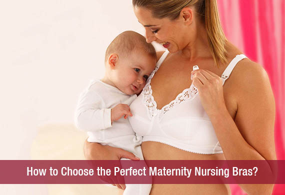 How to Choose the Perfect Maternity Nursing Bras?- khoobsurati