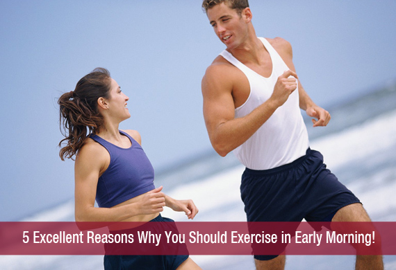 5 Excellent Reasons Why You Should Exercise in Early ...