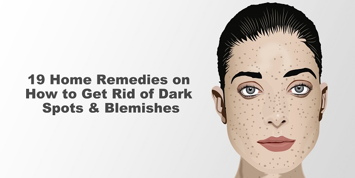 19-home-remedies-on-how-to-get-rid-of-dark-spots-blemishes