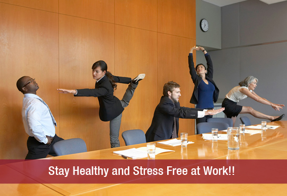 Stay Healthy and Stress Free at Work!!