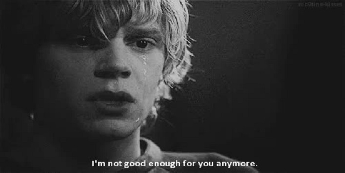 I'm not good enough for him