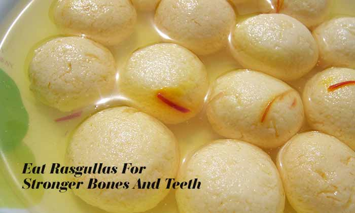 Eat Rasgullas For Stronger Bones And Teeth