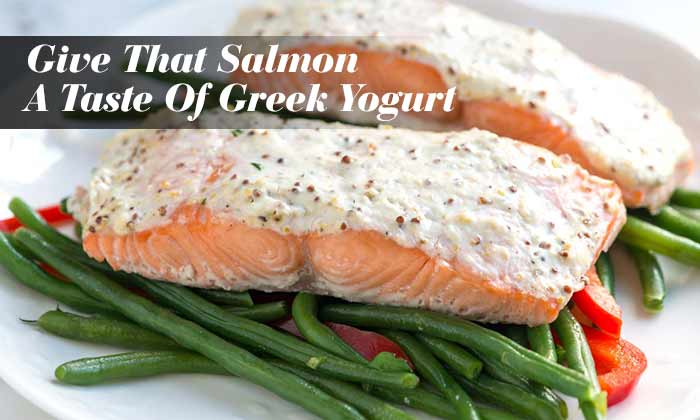 Give That Salmon A Taste Of Greek Yogurt