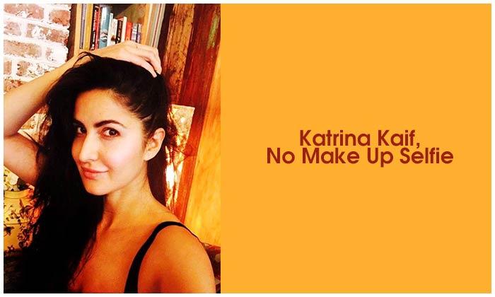 Katrina Kaif, No Make Up Selfie