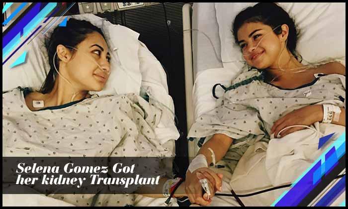Selena Gomez Got Her Kidney Transplant