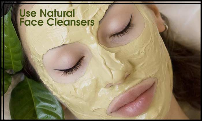 Use Natural Face Cleansers